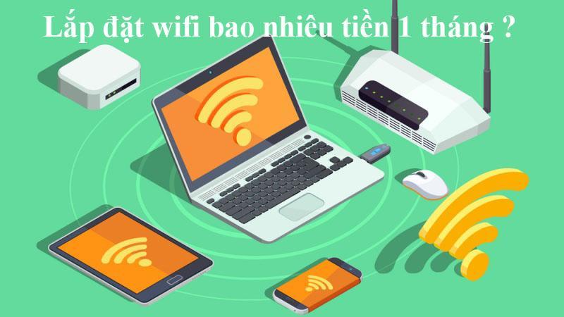 lắp đăt wifi giá bao tiền 1 tháng